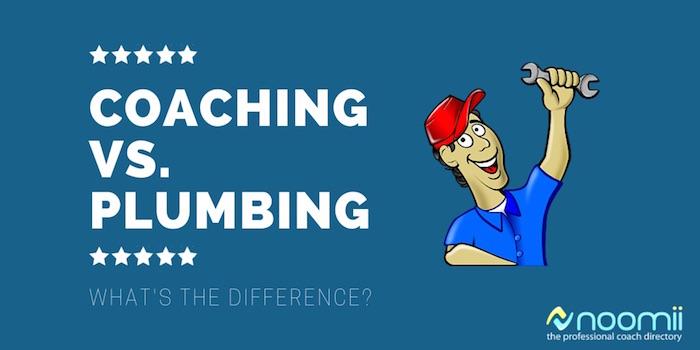 life coaching vs plumbing