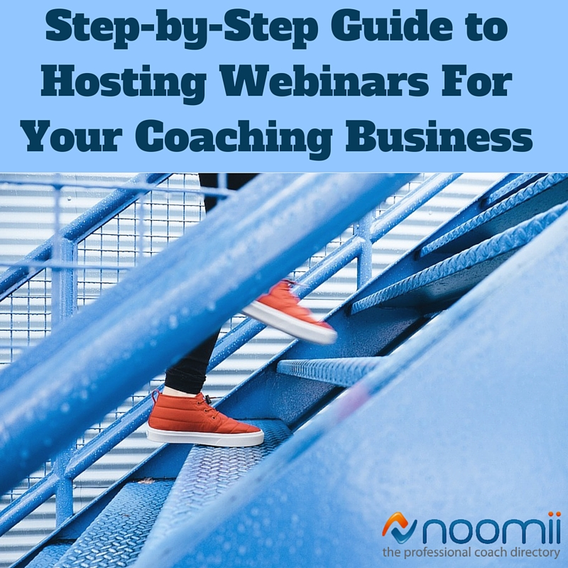 Step-by-Step Guide to Hosting Webinars For Your Coaching