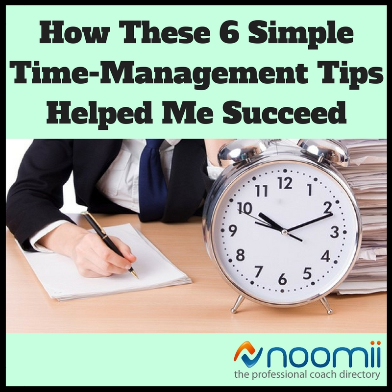 How These 6 Simple Time-Management Tips Helped Me Succeed