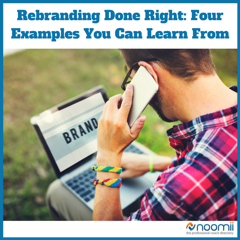 Rebranding Done Right: 4 Examples You Can Learn From | Coach Blog