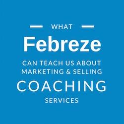 Febreze marketing for coaches